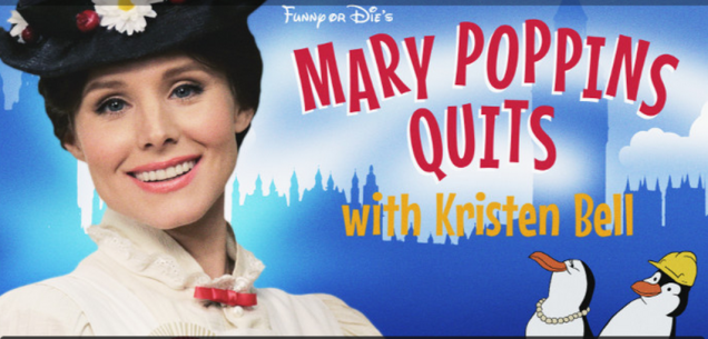 Kristen Bell Delivers Hilarious Mary Poppins Parody For Funny Or Die